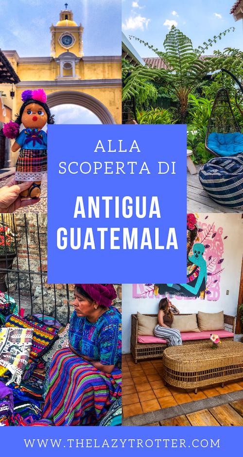 ANTIGUA GUATEMALA, viaggio in guatemala, cosa vedere in guatemala